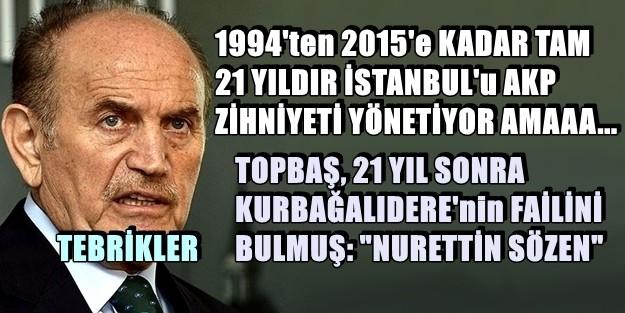 TOPBAŞ, 'KURBAĞALIDERE'Yİ CHP KİRLETTİ' DEDİ...