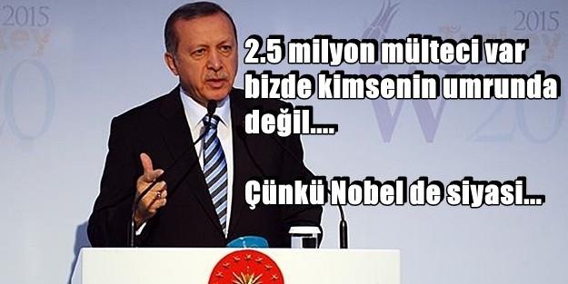 NOBEL'i ONA VERMEDİLER DİYE BOZULMUŞ, BELLİ!