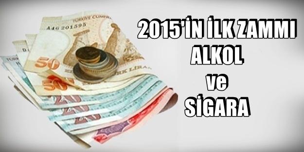 2015 ALKOL VE SİGARA ZAMMIYLA BAŞLADI!