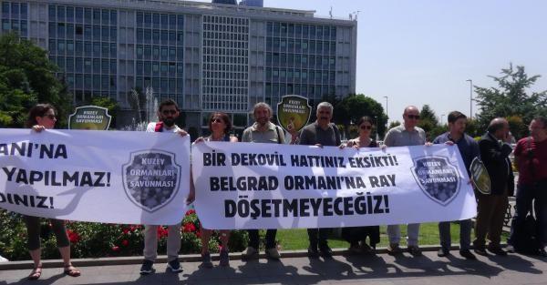 'BELGRAD ORMANI'na RAY DÖŞETMEYECEĞİZ'