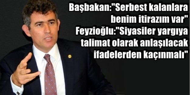 FEYZİOĞLU BAŞBAKAN'I UYARDI