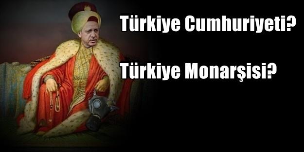 TC'yi TM YAPTI: 'TÜRKİYE MONARŞİSİ'
