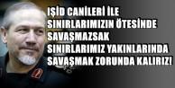 IŞİD, TÜRBELERİMİZE YAKLAŞIRSA DOĞRUDAN SAVAŞA GİRERİZ!